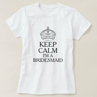 Houd Kalm ik ben een Bruidsmeisje T Shirt