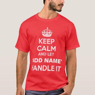 """Houd Kalm laten het Handvat """"van de naam"""" T Shirt"""