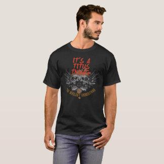 Houd Kalm omdat Uw Naam TITUS. is T Shirt
