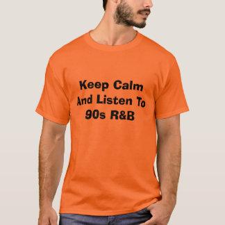 Houd Kalme jaren '90 R&B T Shirt