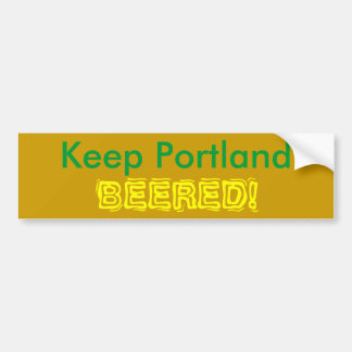 Houd Portland, BEERED! Bumpersticker