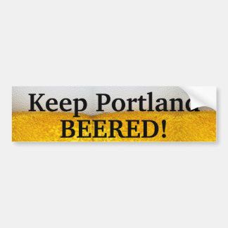 Houd Portland BEERED (ii)! Bumpersticker