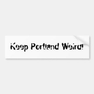 Houd Portland Bizar! Bumpersticker