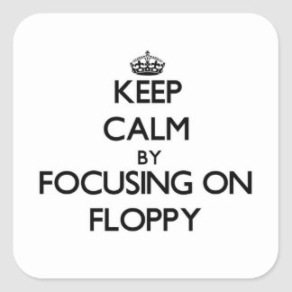 Houd Rust door zich op Floppy te concentreren Vierkante Sticker