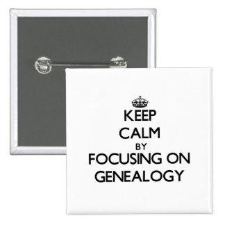 Houd Rust door zich op Genealogie te concentreren Speldjes