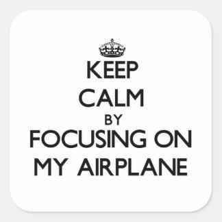 Houd Rust door zich op Mijn Vliegtuig te Vierkant Sticker