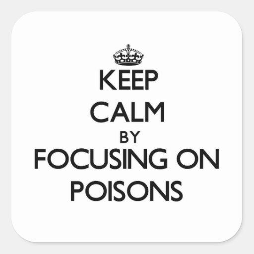 Houd Rust door zich op Vergiften te concentreren Vierkant Sticker