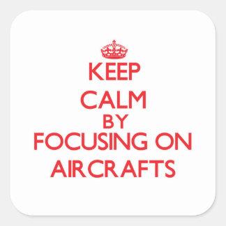 Houd Rust door zich op Vliegtuigen te concentreren Vierkant Sticker