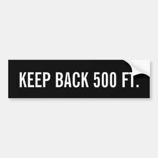 Houd terug 500 Voet Bumpersticker
