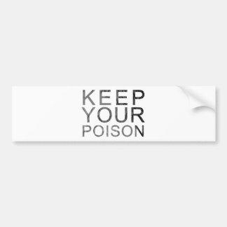 Houd Uw Vergift Bumpersticker