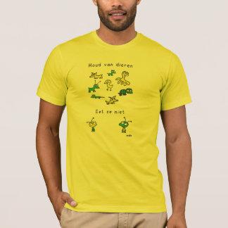 Houd van dieren. Eet ze niet. T Shirt