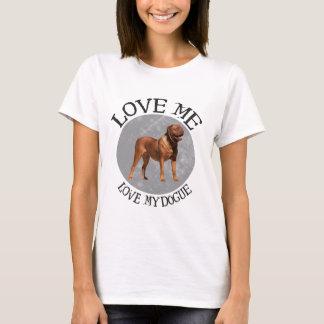 Houd van me, houd van mijn Dogue T Shirt