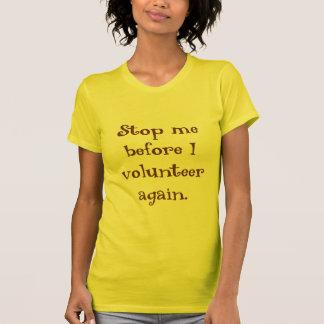 Houd Vrijwilligers me tegen T Shirt