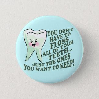 Humor van de Hygiënist van de tandarts de Tand Ronde Button 5,7 Cm