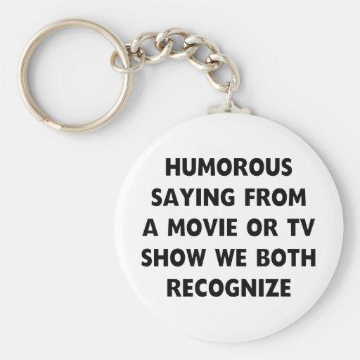 Humoristisch Spreuk Sleutelhangers