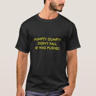HUMPTY DUMPTY VIEL NIET HIJ WERD GEDUWD T SHIRT
