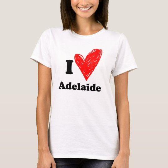 I love Adelaide T Shirt