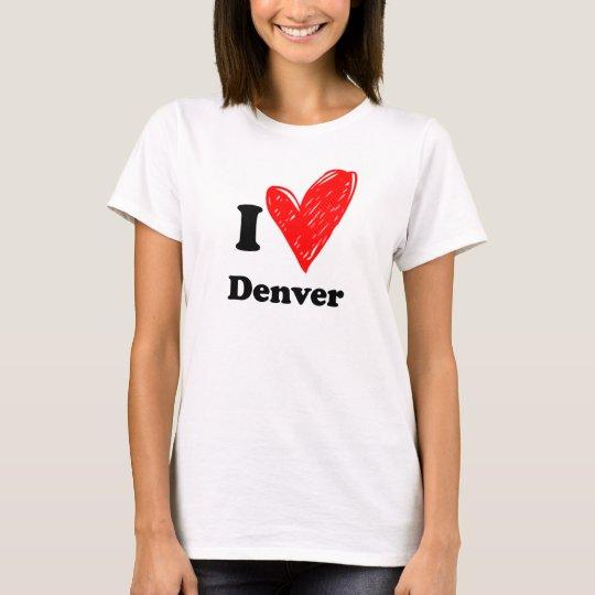 I love Denver T Shirt