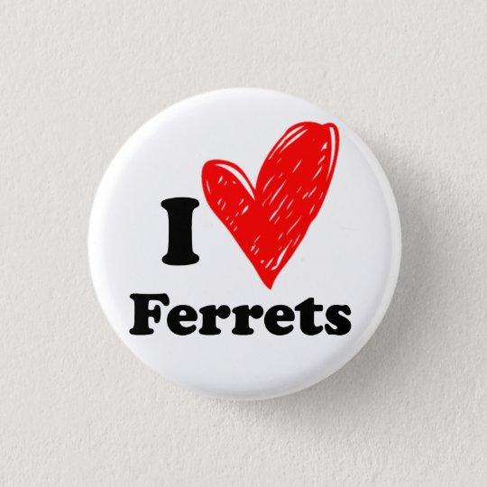 I love Ferrets Ronde Button 3,2 Cm