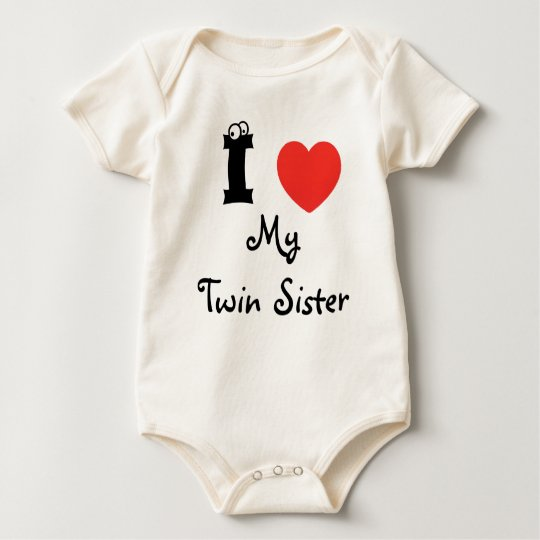 I love my twin sister shirt. baby shirt