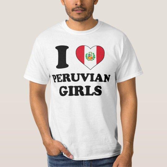 I love Peruvian Girls T Shirt