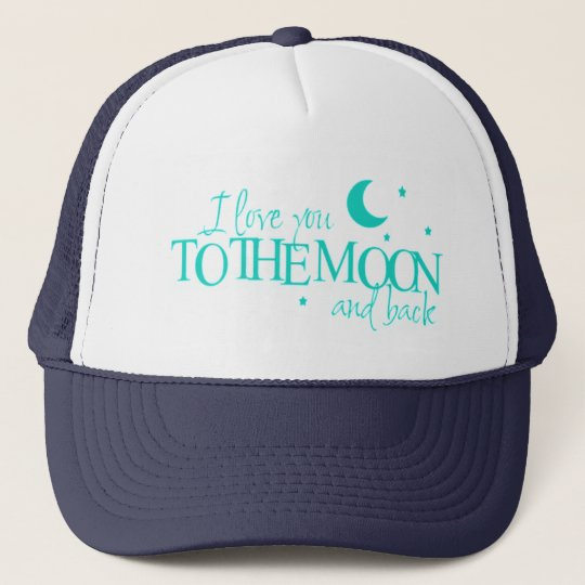 I love you to the moon and back - cap trucker pet