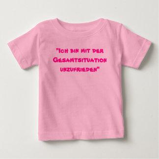 """""""Ich de bak mit der Gesamtsituation unzufrieden """" Baby T Shirts"""