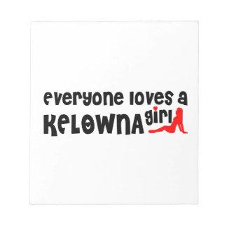 Iedereen houdt van een Meisje Kelowna Notitieblok