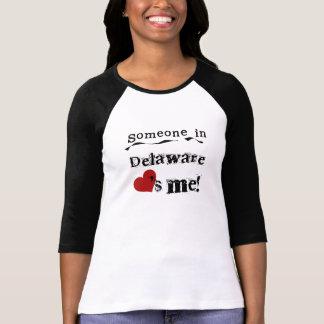Iemand in Delaware houdt van me T Shirt