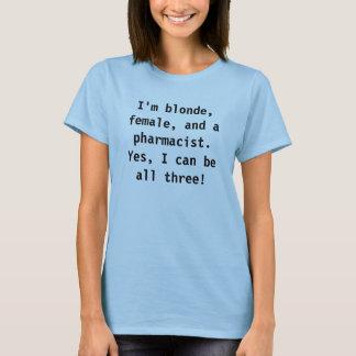 Ik ben blonde, vrouw, en een apotheker t shirt