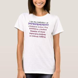 Ik ben de Definitie van ONAFHANKELIJKE! T Shirt