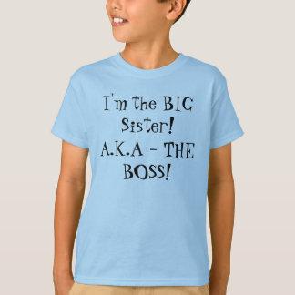 Ik ben de GROTE Zuster! A.K.A - DE WERKGEVER! Het T Shirt