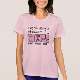 Ik ben de Perfecte Vrouw - ik Cook Schoon en Ijze Shirts