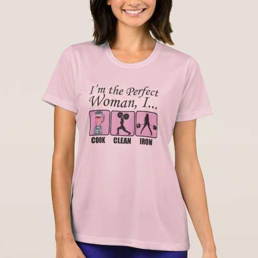 Ik ben de Perfecte Vrouw - ik Cook, Schoon en Ijze Shirts