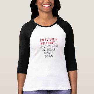 Ik ben echt niet grappig… Ik ben enkel beteken en T Shirt