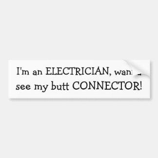 Ik ben een ELEKTRICIEN, wil aan, zie mijn uiteinde Bumpersticker