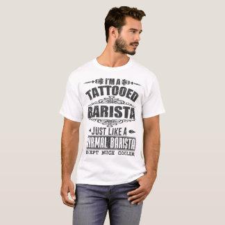 IK BEN EEN GETATOE?ëRDE BARISTA ENKEL ZOALS EEN T Shirt
