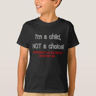 Ik ben een kind, NIET een keus T Shirt