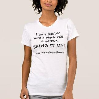 Ik ben een leraar met een zwarte band in autisme., t shirt