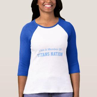 Ik ben een Lid van, de Natie van Titanen T Shirt