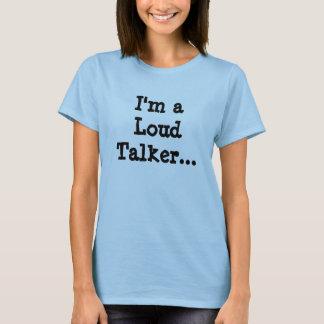 Ik ben een Luide Spreker… (T van Vrouwen) T Shirt