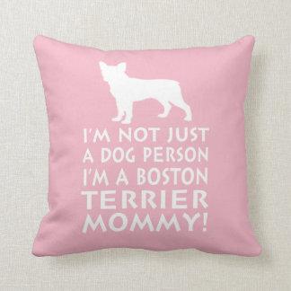 Ik ben een Mama van Boston Terrier! Sierkussen