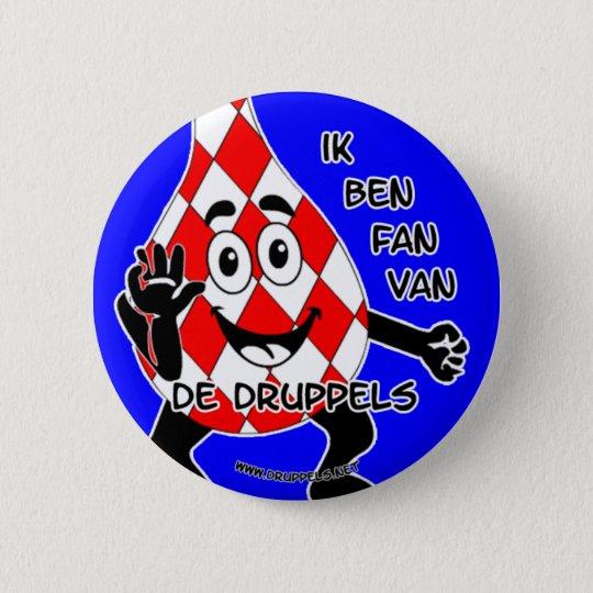 """""""Ik ben FAN van De Druppels""""- Ronde Button 5,7 Cm"""