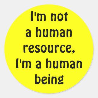 Ik ben geen menselijke middelen, ben ik een ronde sticker