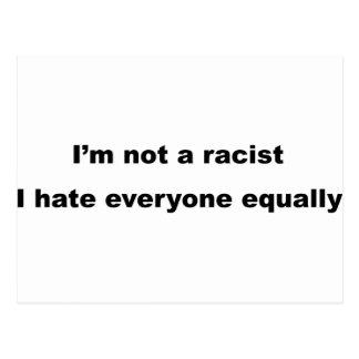 Ik ben geen racist, eveneens haat ik iedereen briefkaart