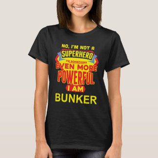 Ik ben geen Superhero. Ik ben BUNKER. De T Shirt