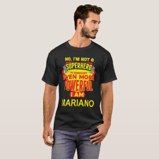 Ik ben geen Superhero. Ik ben MARIANO. De T Shirt