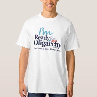 Ik ben Klaar voor Oligarchie Hillary Parody T Shirt