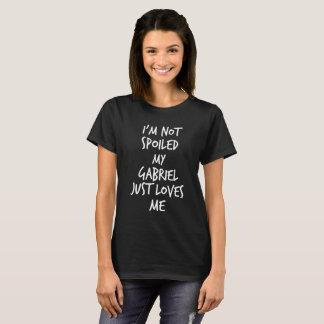 Ik ben niet bedorven mijn Gabriel houd van me T Shirt