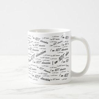 'Ik ben niet obsessive Koffiemok